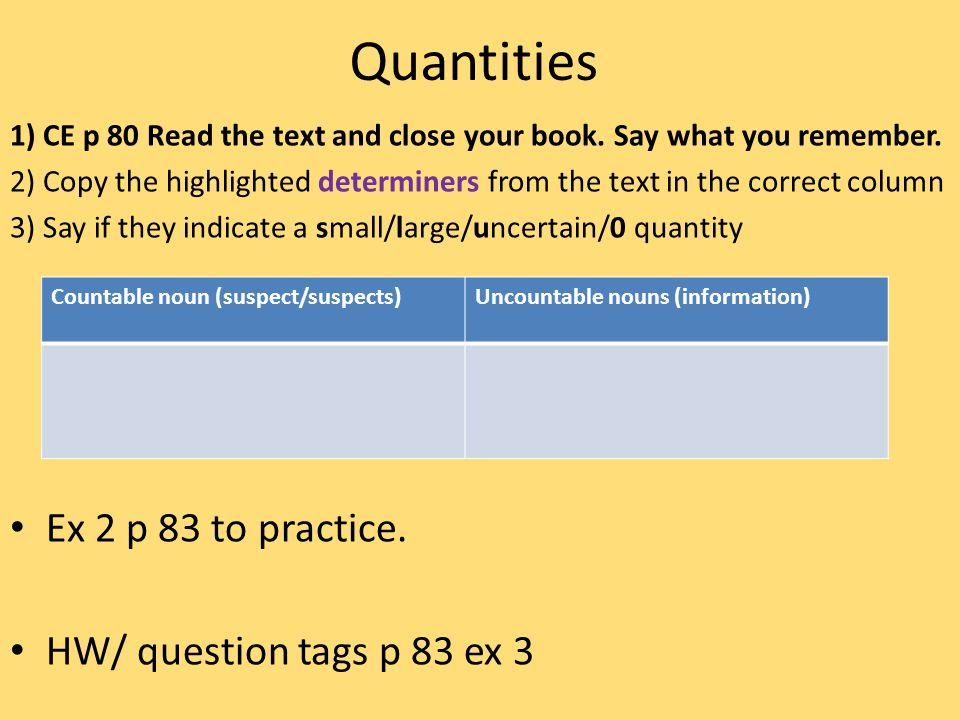Quantities 1) CE p 80 Read the text and close your book.