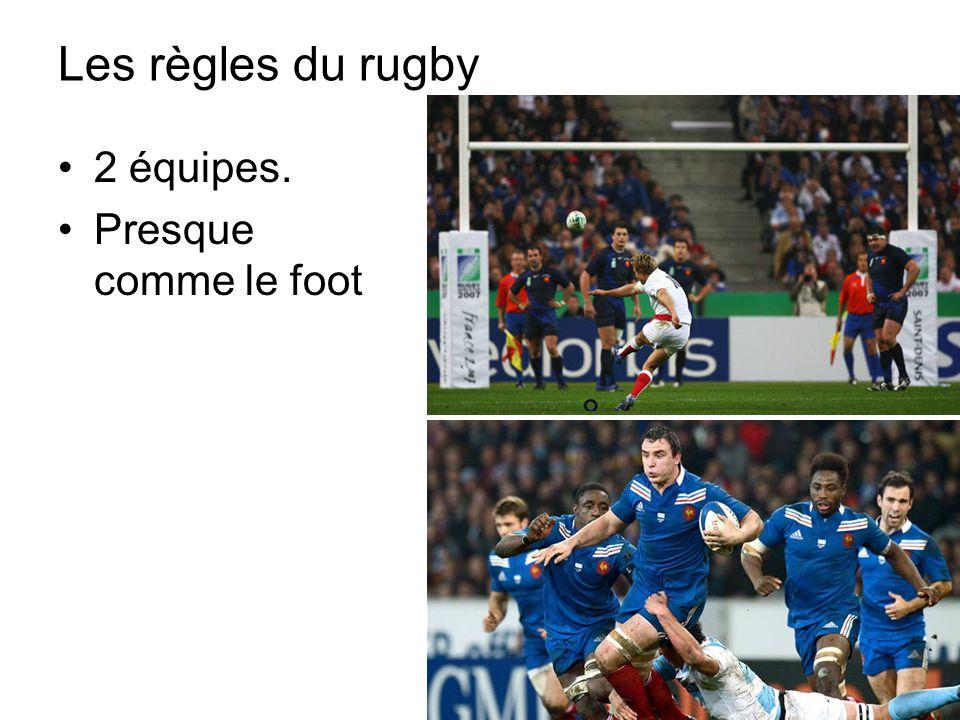 Les règles du rugby 2 équipes. Presque comme le foot