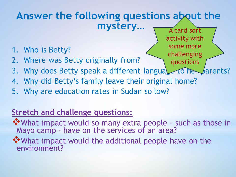 Answer the following questions about the mystery… 1.