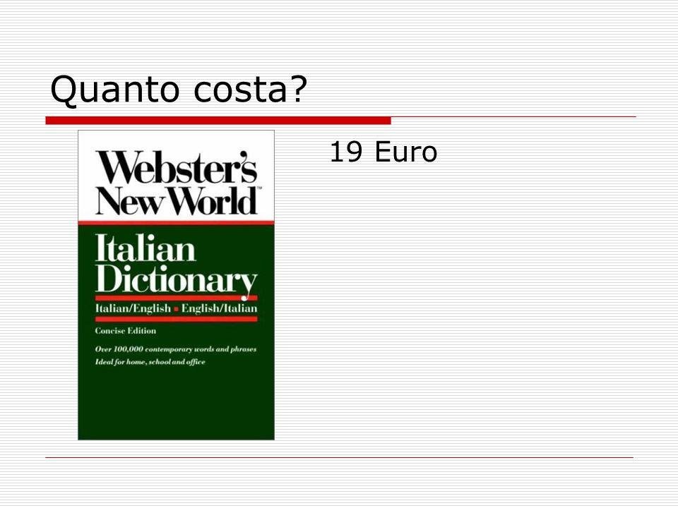 Quanto costa? 19 Euro
