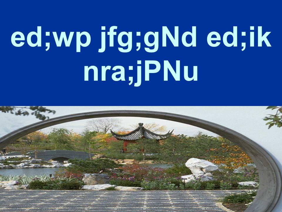 ed;wp jfg;gNd ed;ik nra;jPNu