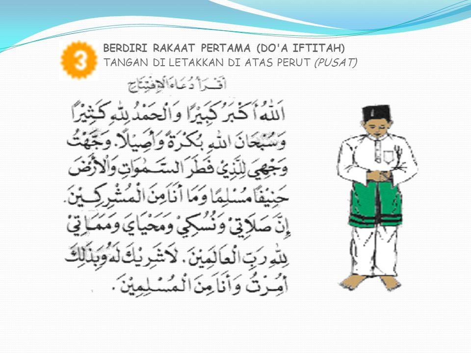 SUJUD PERTAMA TUNDUK HINGGA KE PARAS LANTAI Subhana rabbiayal a kla wabihamdih (3 Kali).