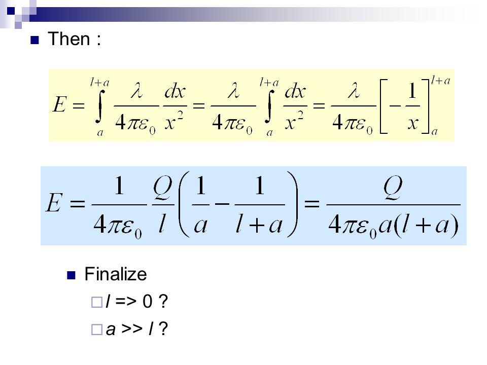 Then : Finalize  l => 0 ?  a >> l ?