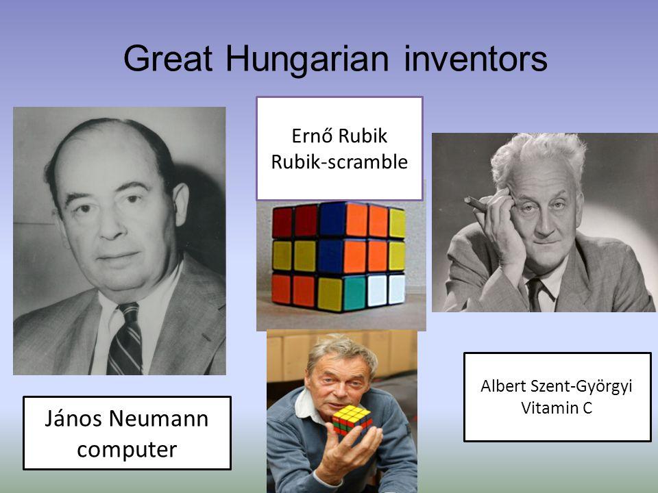Great Hungarian inventors János Neumann computer Ernő Rubik Rubik-scramble Albert Szent-Györgyi Vitamin C