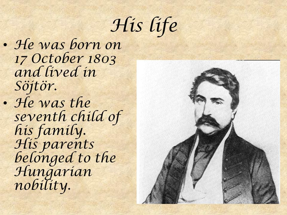 His life He was born on 17 October 1803 and lived in Söjtör.