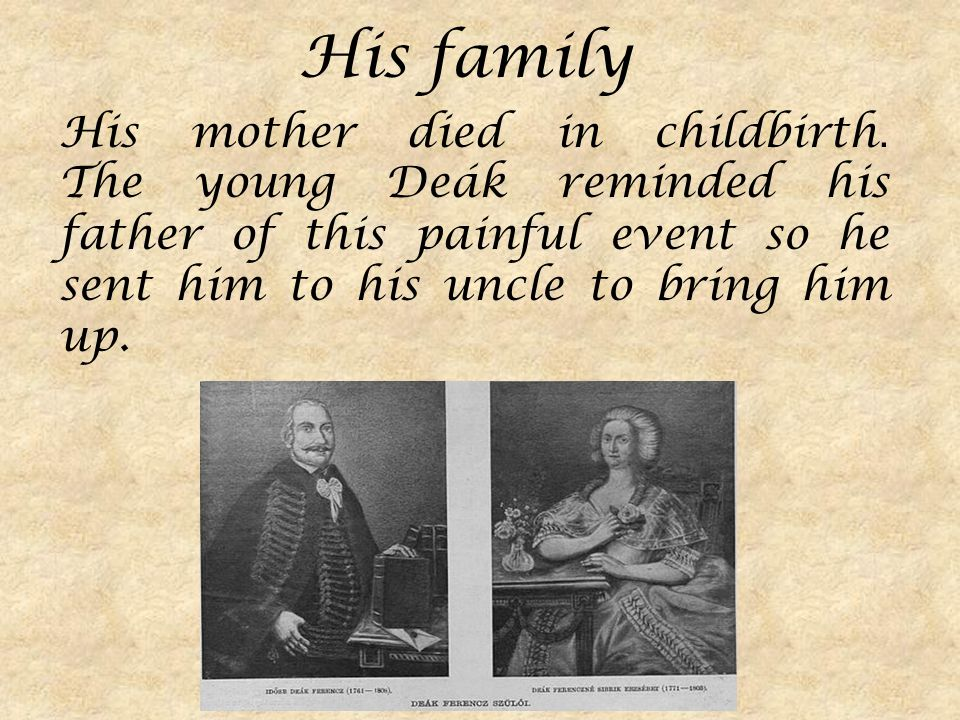 His family His mother died in childbirth.