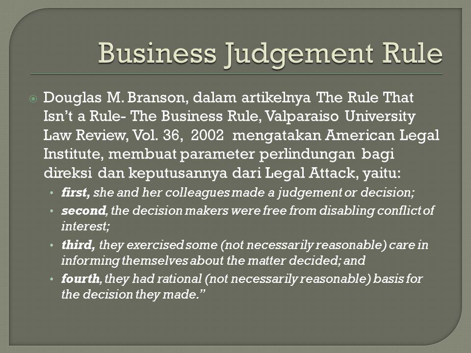  Douglas M. Branson, dalam artikelnya The Rule That Isn't a Rule- The Business Rule, Valparaiso University Law Review, Vol. 36, 2002 mengatakan Ameri