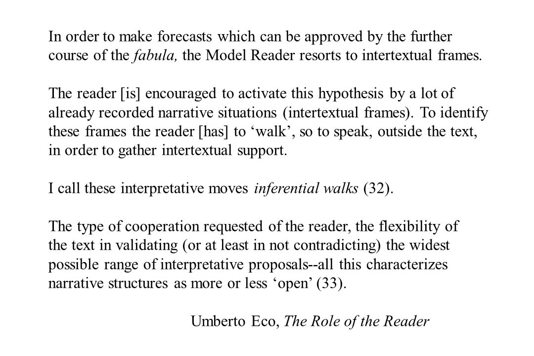 In order to make forecasts which can be approved by the further course of the fabula, the Model Reader resorts to intertextual frames.