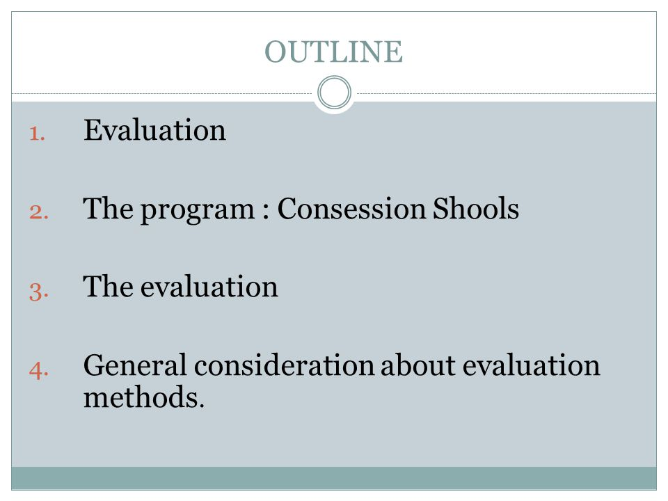 1.Evaluation Systematic assessment of the operation and or outcomes of a program..