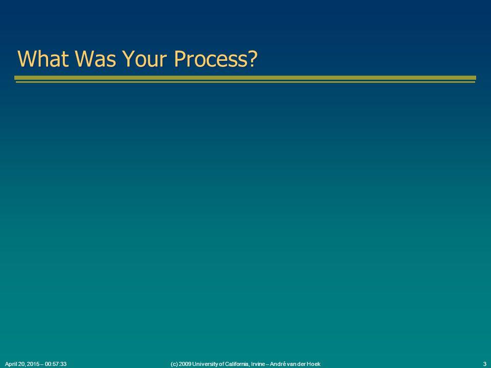 (c) 2009 University of California, Irvine – André van der Hoek4April 20, 2015 – 00:59:05 How Did You Examine The Code?