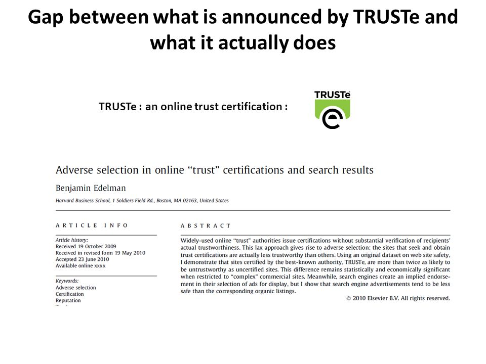 TRUSTe : an online trust certification : Gap between what is announced by TRUSTe and what it actually does