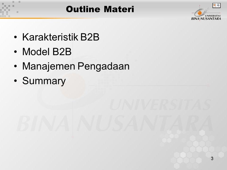 3 Outline Materi Karakteristik B2B Model B2B Manajemen Pengadaan Summary