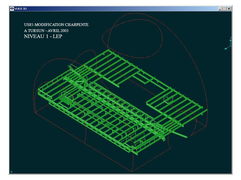 US85-MODIFICATION CHARPENTE A.TURSUN – AVRIL 2003 NIVEAU 1 - LHC US85-MODIFICATION CHARPENTE A.TURSUN – AVRIL 2003 NIVEAU 1 - LHC