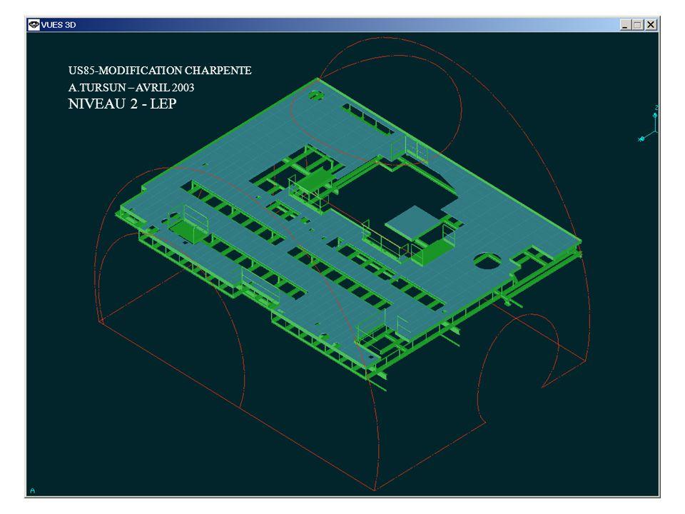 US85-MODIFICATION CHARPENTE A.TURSUN – AVRIL 2003 NIVEAU 2 - LEP