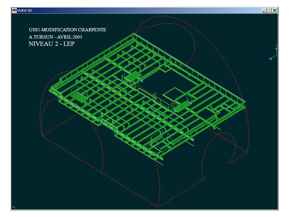 US85-MODIFICATION CHARPENTE A.TURSUN – AVRIL 2003 NIVEAU 2 - LHC US85-MODIFICATION CHARPENTE A.TURSUN – AVRIL 2003 NIVEAU 2 - LHC US85-MODIFICATION CHARPENTE A.TURSUN – AVRIL 2003