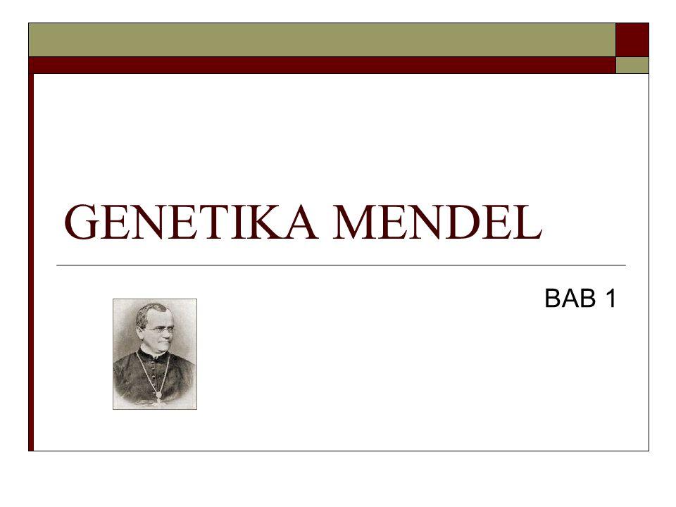 GENETIKA MENDEL BAB 1