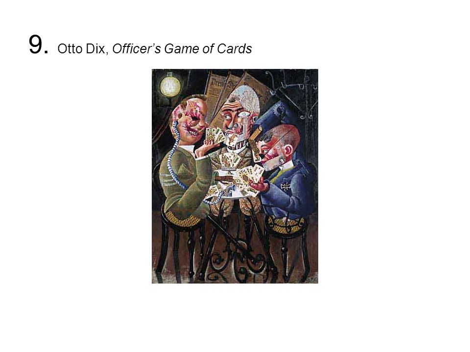 9. Otto Dix, Officer's Game of Cards