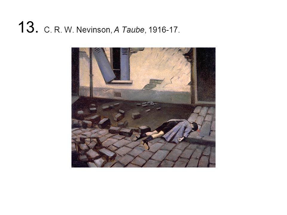 13. C. R. W. Nevinson, A Taube, 1916-17.