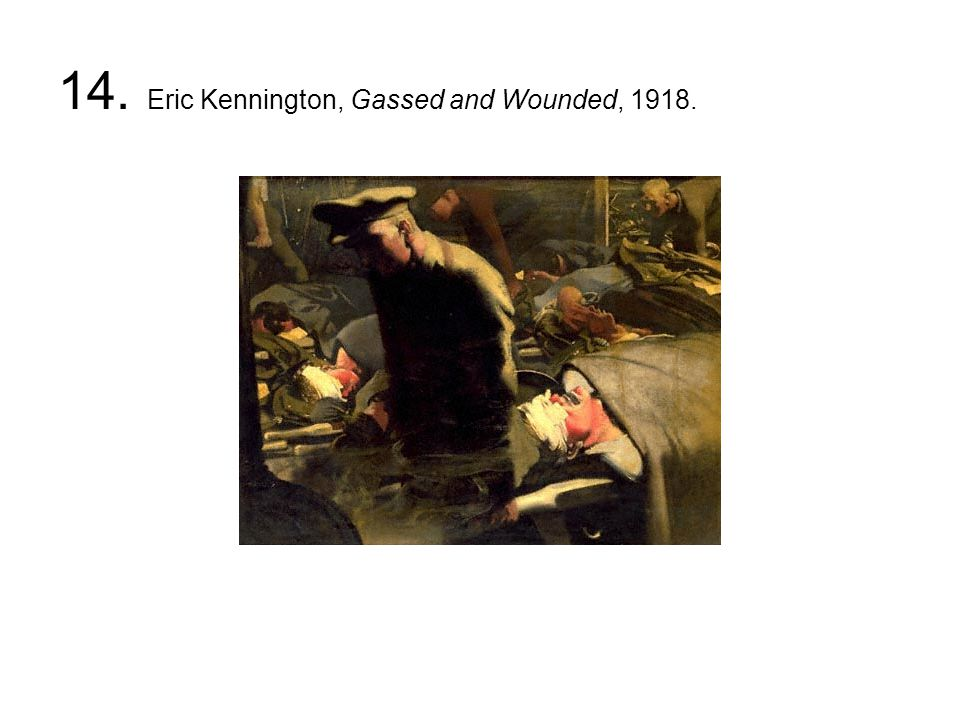14. Eric Kennington, Gassed and Wounded, 1918.