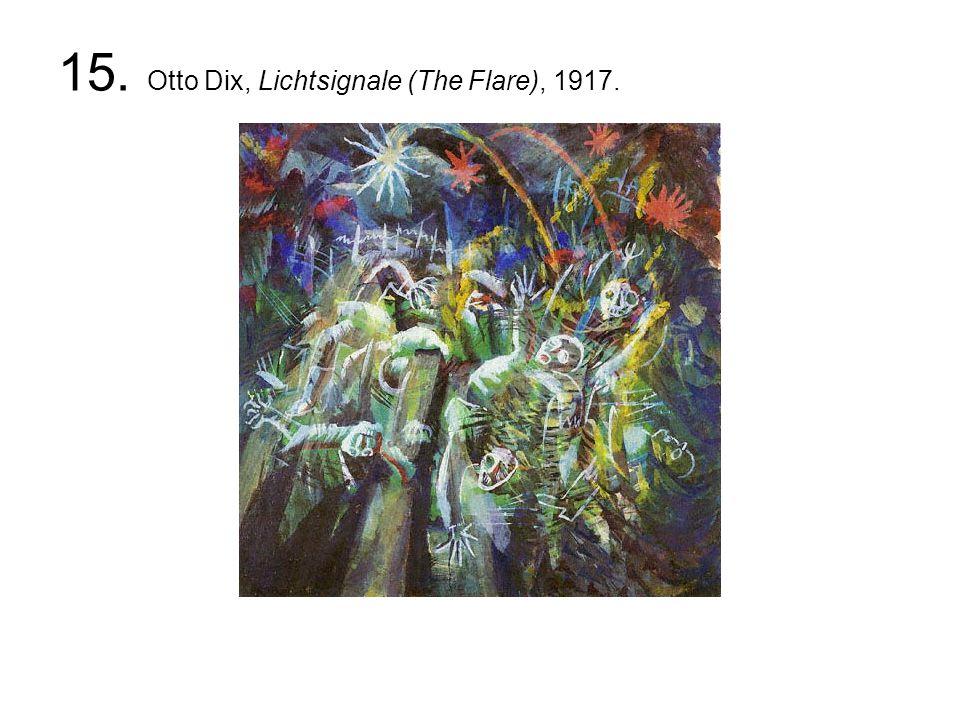 15. Otto Dix, Lichtsignale (The Flare), 1917.