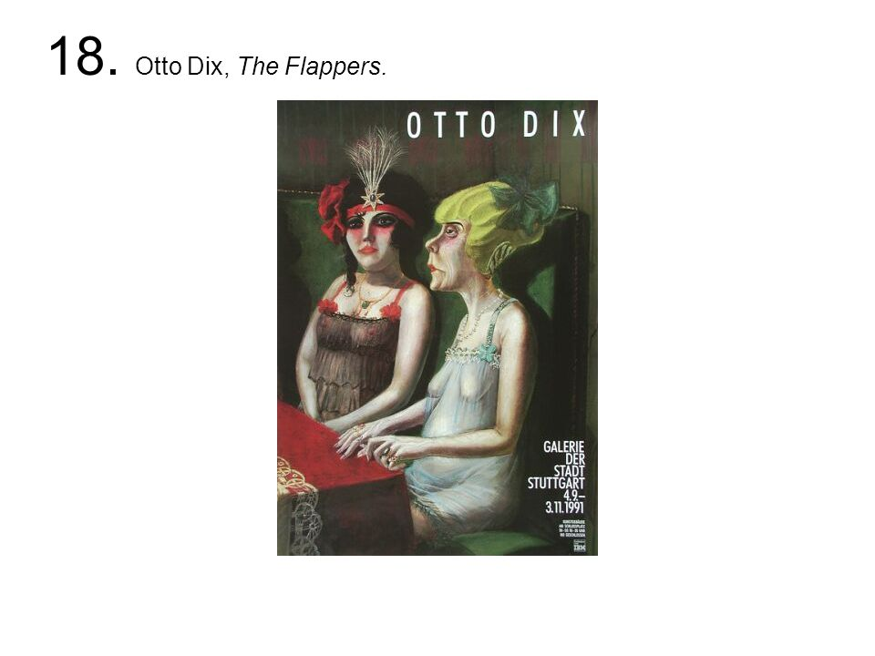 18. Otto Dix, The Flappers.