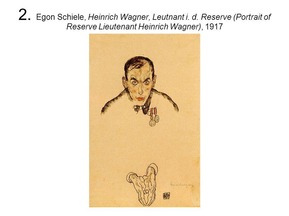 2. Egon Schiele, Heinrich Wagner, Leutnant i. d.