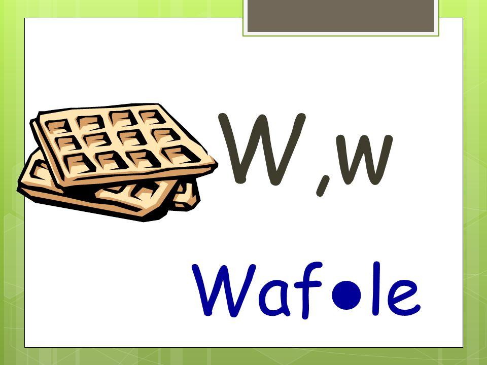 W,w Waf ● le