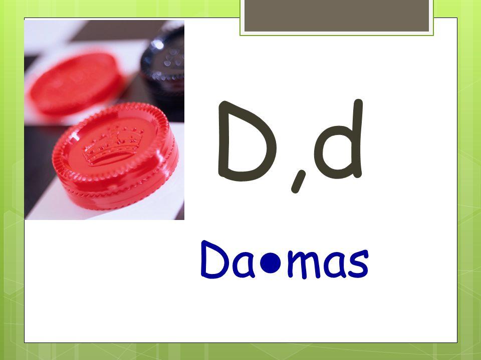 D,d Da ● mas