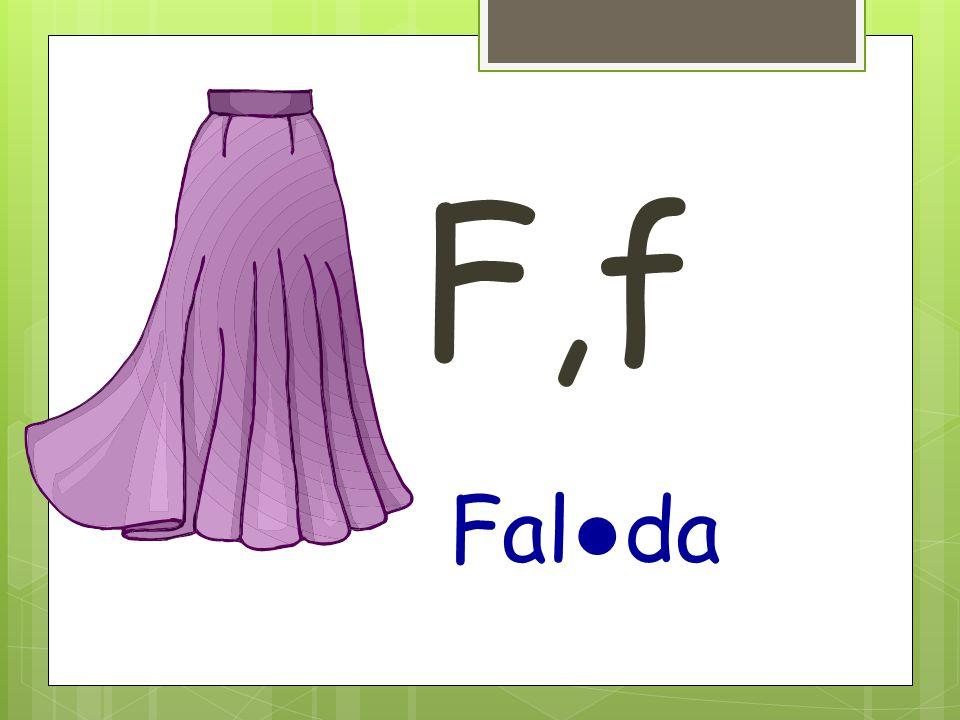 F,f Fal ● da