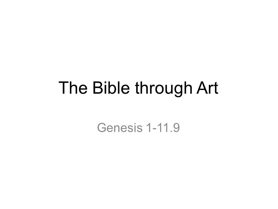 The Bible through Art Genesis 1-11.9