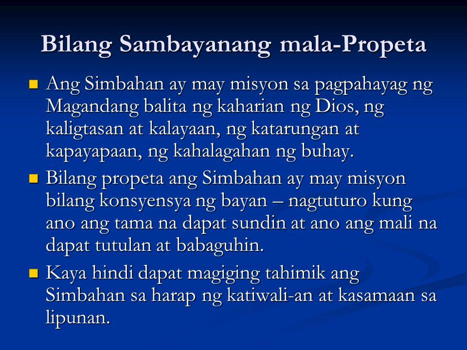 Bilang Sambayanang mala-Propeta Ang Simbahan ay may misyon sa pagpahayag ng Magandang balita ng kaharian ng Dios, ng kaligtasan at kalayaan, ng kataru