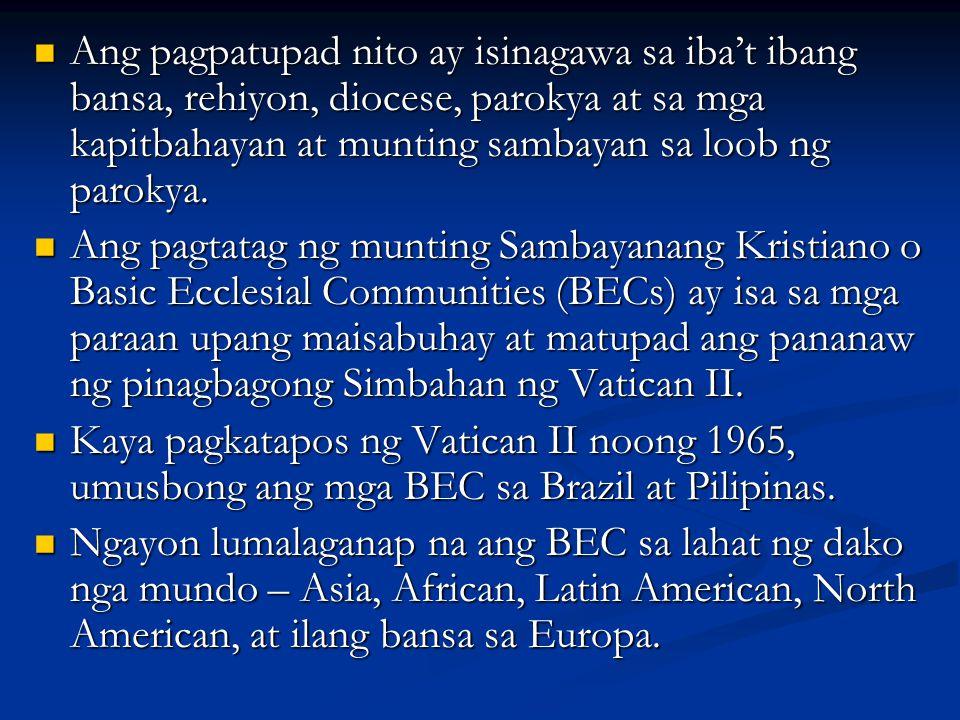 Ang pagpatupad nito ay isinagawa sa iba't ibang bansa, rehiyon, diocese, parokya at sa mga kapitbahayan at munting sambayan sa loob ng parokya. Ang pa
