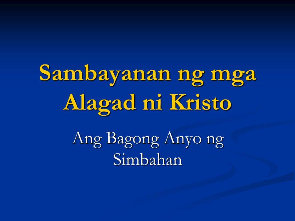 Sambayanan ng mga Alagad ni Kristo Ang Bagong Anyo ng Simbahan