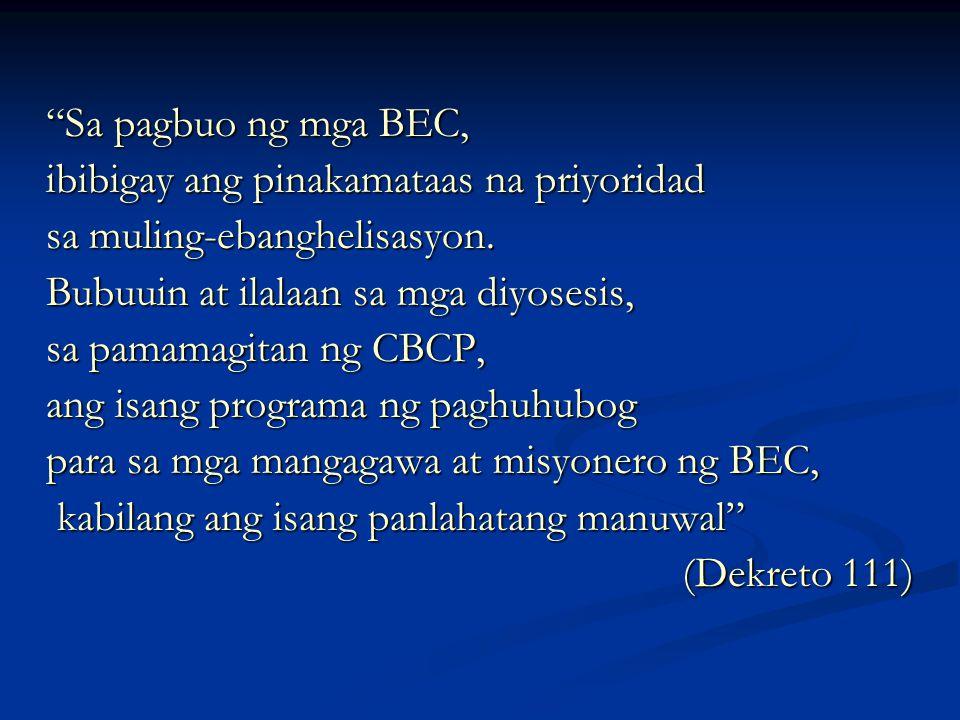 """""""Sa pagbuo ng mga BEC, ibibigay ang pinakamataas na priyoridad sa muling-ebanghelisasyon. Bubuuin at ilalaan sa mga diyosesis, sa pamamagitan ng CBCP,"""