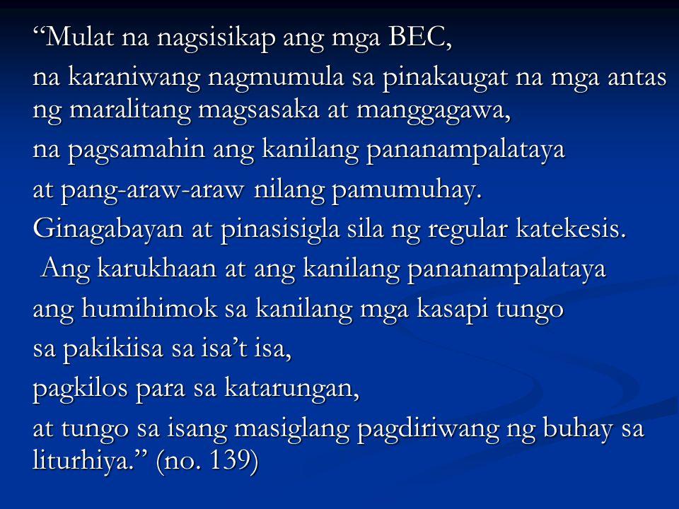 """""""Mulat na nagsisikap ang mga BEC, na karaniwang nagmumula sa pinakaugat na mga antas ng maralitang magsasaka at manggagawa, na pagsamahin ang kanilang"""
