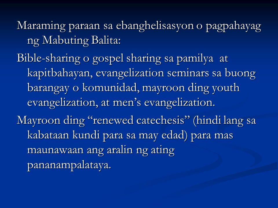 Maraming paraan sa ebanghelisasyon o pagpahayag ng Mabuting Balita: Bible-sharing o gospel sharing sa pamilya at kapitbahayan, evangelization seminars