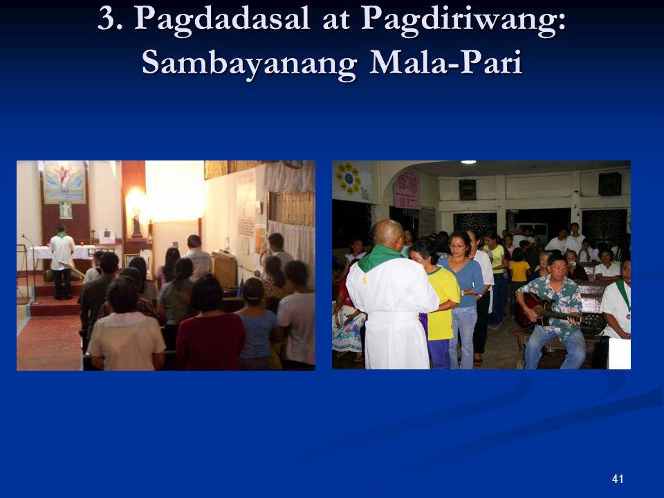41 3. Pagdadasal at Pagdiriwang: Sambayanang Mala-Pari