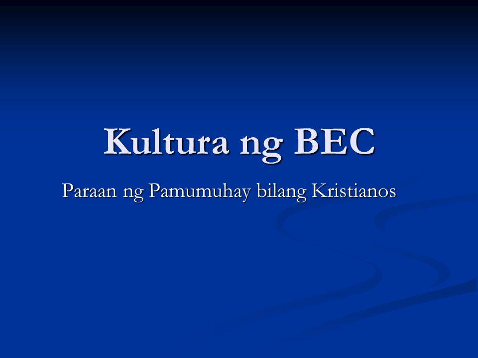 Kultura ng BEC Paraan ng Pamumuhay bilang Kristianos