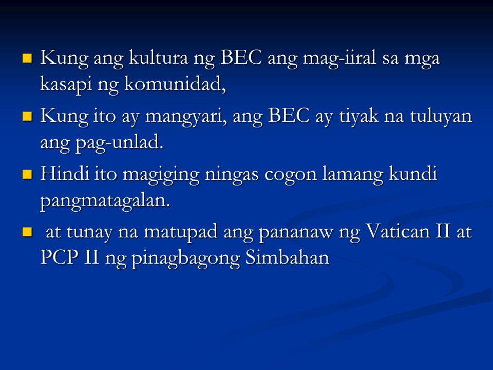 Kung ang kultura ng BEC ang mag-iiral sa mga kasapi ng komunidad, Kung ang kultura ng BEC ang mag-iiral sa mga kasapi ng komunidad, Kung ito ay mangya