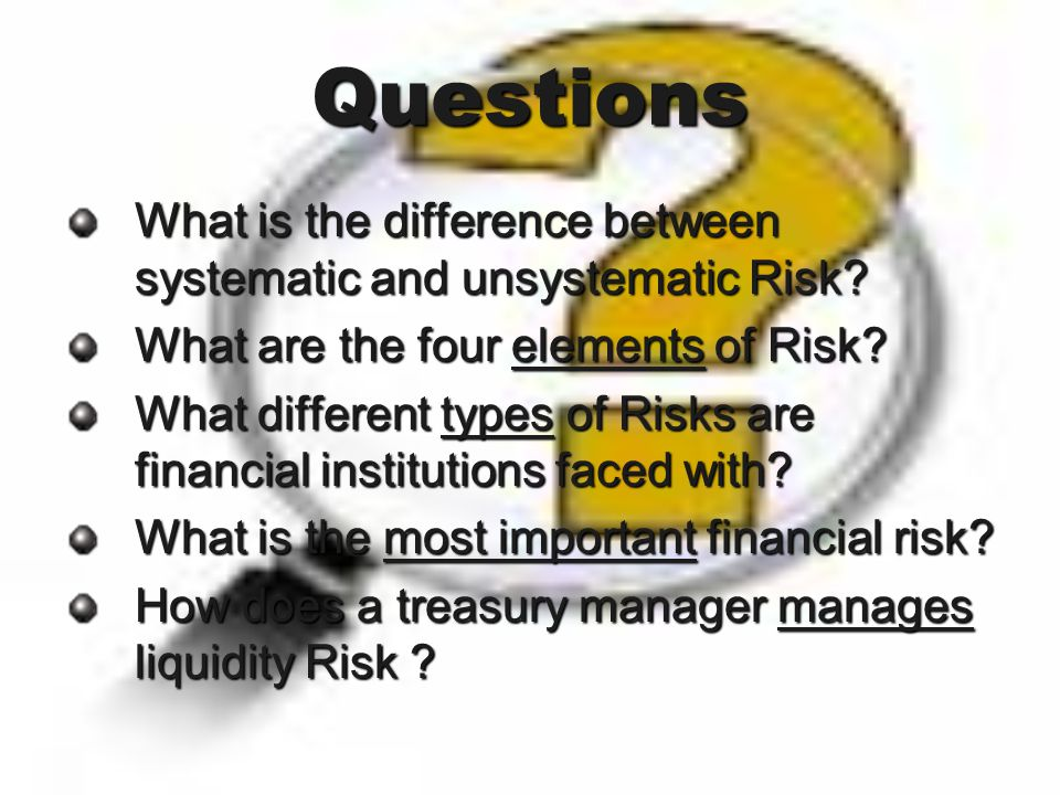 Questions What is the difference between systematic and unsystematic Risk.