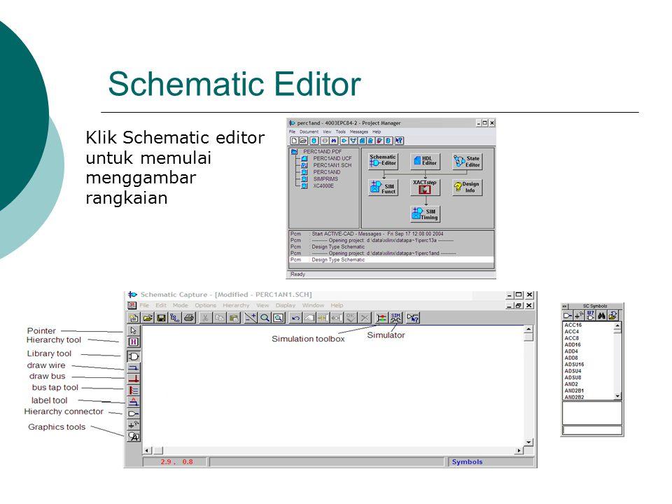 Schematic Editor Klik Schematic editor untuk memulai menggambar rangkaian