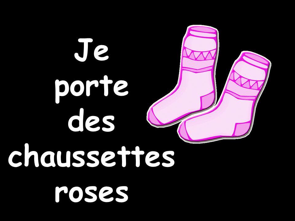 Je porte des chaussettes roses