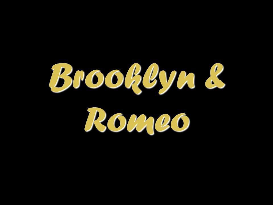 Brooklyn & Romeo
