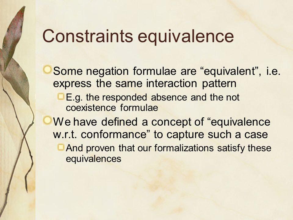 Constraints equivalence Some negation formulae are equivalent , i.e.