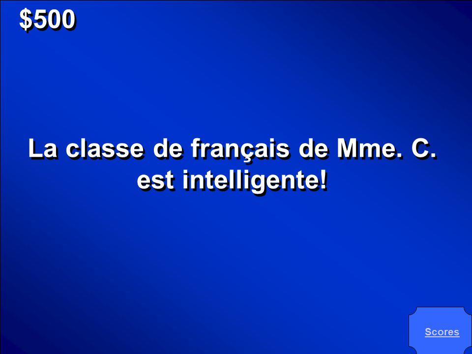 © Mark E. Damon - All Rights Reserved $500 Mme. Cunningham's French class is intelligent!