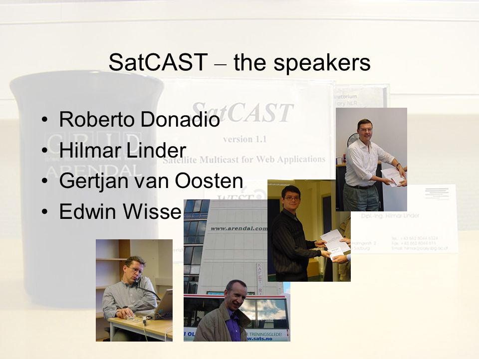 SatCAST - demo Normal Web browsing Push and Pull UNEP and other Applications –Jelle van Zeijl