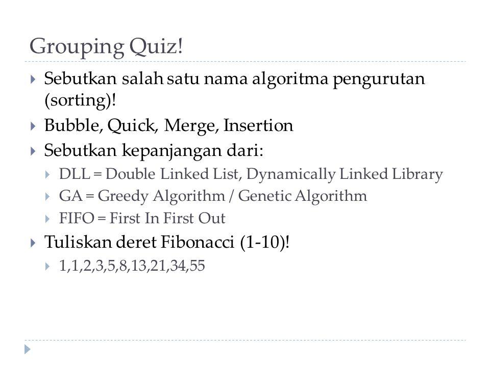Grouping Quiz.  Sebutkan salah satu nama algoritma pengurutan (sorting).