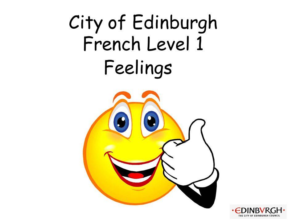 City of Edinburgh French Level 1 Feelings