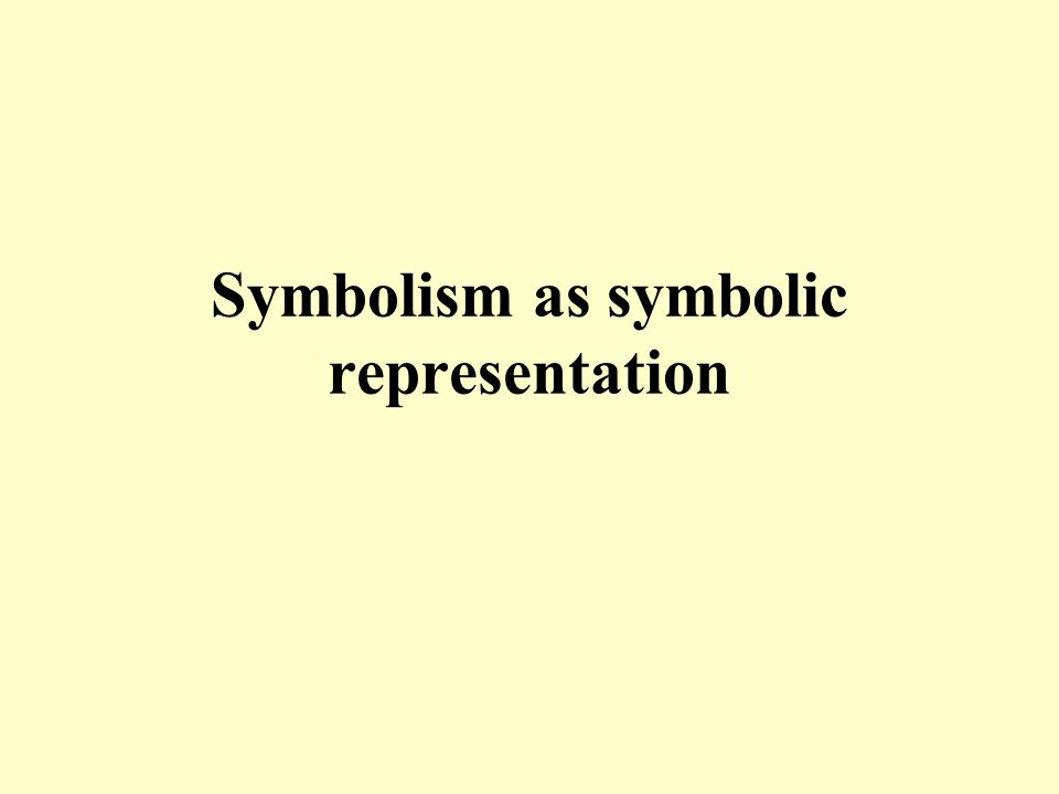 Symbolism as symbolic representation
