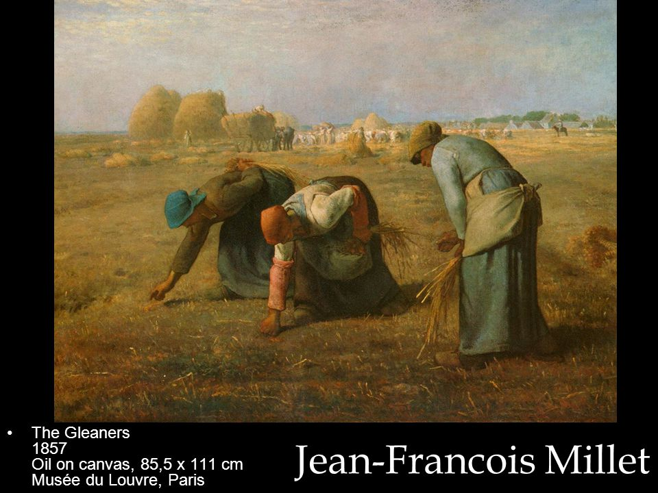 Jean-Francois Millet The Gleaners 1857 Oil on canvas, 85,5 x 111 cm Musée du Louvre, Paris